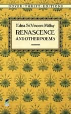 Renascence and Other Poems ebook by Edna St. Vincent Millay
