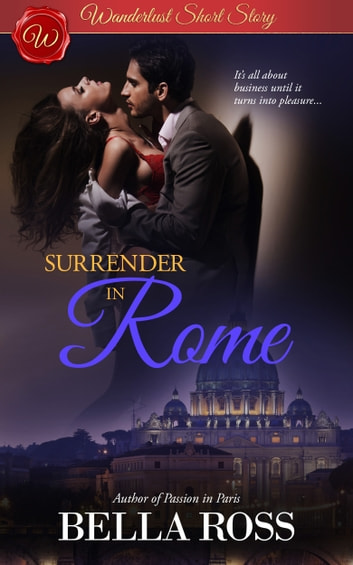 Surrender in Rome (Wanderlust Short Story) ebook by Bella Ross