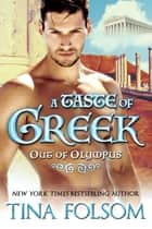 A Taste of Greek (Out of Olympus #3) ebook by Tina Folsom, Cynthia Cooke