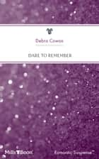 Dare To Remember ebook by Debra Cowan