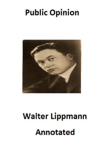 Public Opinion (Annotated) ebook by Walter Lippmann