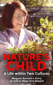 Nature's Child - A Life Within Two Cultures ebook by Mary Ann Napper