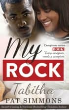 My Rock - Tabitha ebook by Pat Simmons