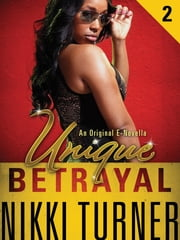 Unique II: Betrayal ebook by Nikki Turner