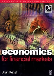 Economics for Financial Markets ebook by Kettell, Brian