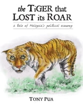 The Tiger That Lost Its Roar ebook by Tony Pua