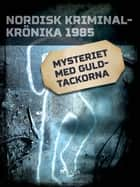 Mysteriet med guldtackorna ebook by