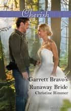 Garrett Bravo's Runaway Bride ebook by Christine Rimmer
