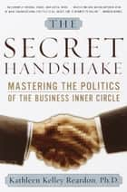 The Secret Handshake ebook by Kathleen Kelly Reardon, Ph.D.