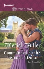 Commanded by the French Duke ebook by Meriel Fuller