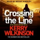 Crossing the Line audiobook by Kerry Wilkinson