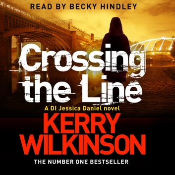 Crossing the Line livre audio by Kerry Wilkinson