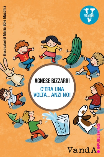 C'era una volta... anzi no! ebook by Agnese Bizzarri
