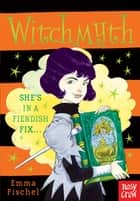 Witchmyth ebook by Emma Fischel,Chris Riddell Chris Riddell