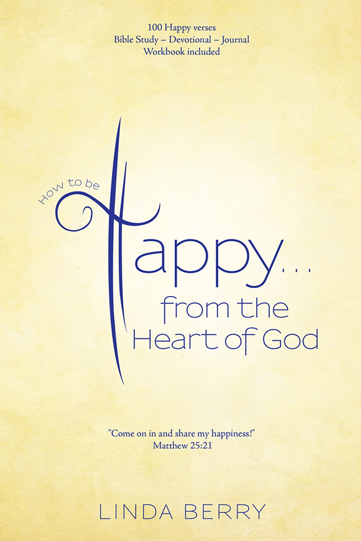 How To Be Happy…from The Heart Of God Ebook By Linda Berry 9781512711288  Kobo