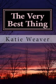 The Very Best Thing ebook by Katie Weaver