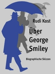 Über George Smiley ebook by Rudi Kost