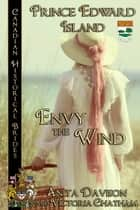 Envy the Wind - Canadian Historical Brides ebook by Anita Davison, Victoria Chatham