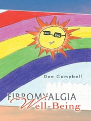 Fibromyalgia Well-Being ebook by Dee Campbell