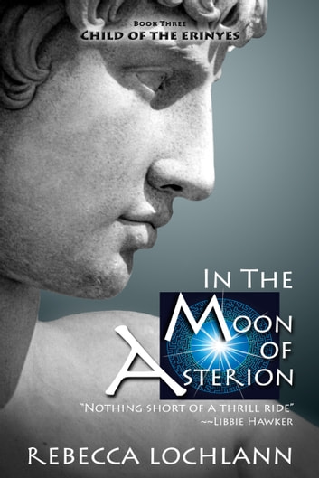 In the Moon of Asterion ebook by Rebecca Lochlann