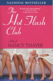The Hot Flash Club - A Novel ebook by Nancy Thayer