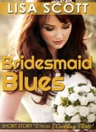 Bridesmaid Blues ebook by Lisa Scott