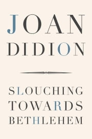Slouching Towards Bethlehem ebook by Joan Didion