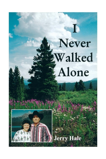 I Never Walked Alone ebook by Jerry Hale