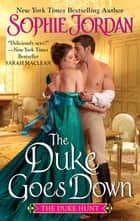 The Duke Goes Down - The Duke Hunt ebook by Sophie Jordan