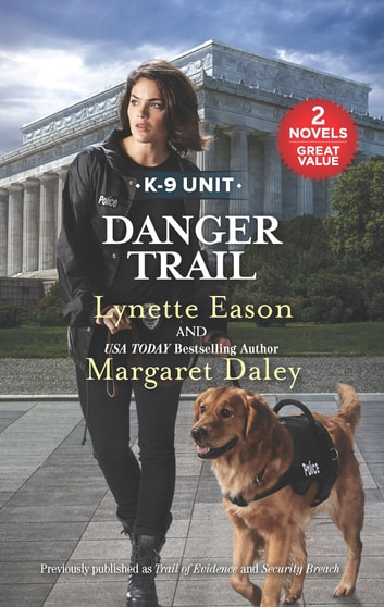 Danger Trail - A 2-in-1 Collection ebook by Lynette Eason,Margaret Daley
