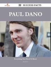Paul Dano 96 Success Facts - Everything you need to know about Paul Dano ebook by Jean Snow
