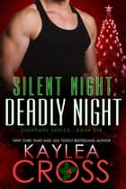 Silent Night, Deadly Night 電子書 by Kaylea Cross