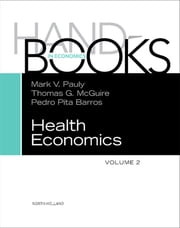 Handbook of Health Economics ebook by Mark V. Pauly,Thomas G McGuire,Pedro Pita Barros