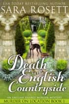 Death in the English Countryside - An English Village Murder Mystery ebook by Sara Rosett