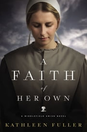 A Faith of Her Own ebook by Kathleen Fuller