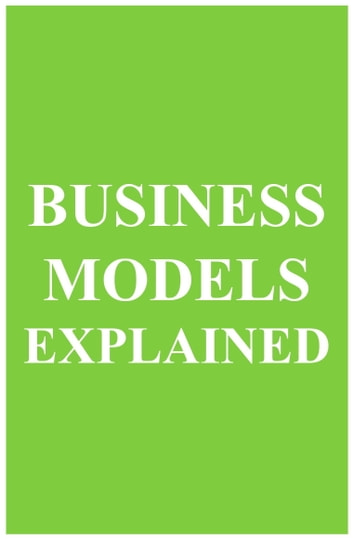 Business Models Explained (MBA Fundamentals Book 9) ebook by Can Akdeniz