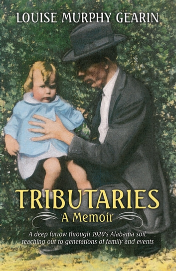 Tributaries: A Memoir 電子書 by Louise Murphy Gearin