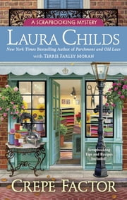 Crepe Factor ebook by Laura Childs,Terrie Farley Moran