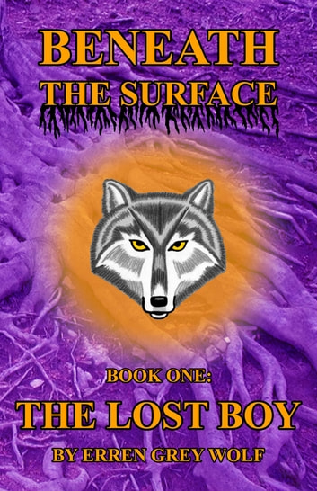 Beneath the Surface: The Lost Boy (Volume 1) ebook by Erren Grey Wolf