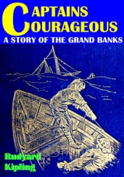 Captains Courageous - A Story of the Grand Banks ebook by Rudyard Kipling