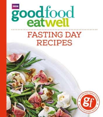 Good Food Eat Well: Fasting Day Recipes ebook by Good Food Guides