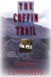 The Coffin Trail - A Lake District Mystery ebook by Martin Edwards