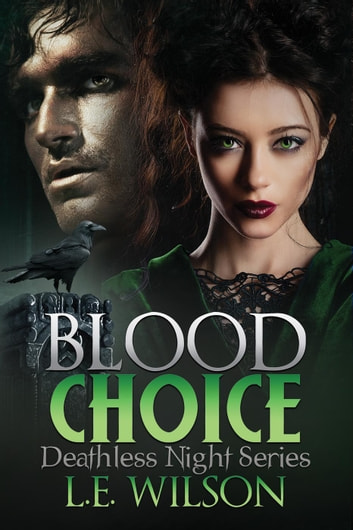 Blood Choice - Deathless Night Series, #6 ebook by L.E. Wilson