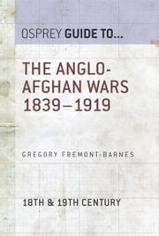 The Anglo-Afghan Wars 1839–1919 ebook by Gregory Fremont-Barnes