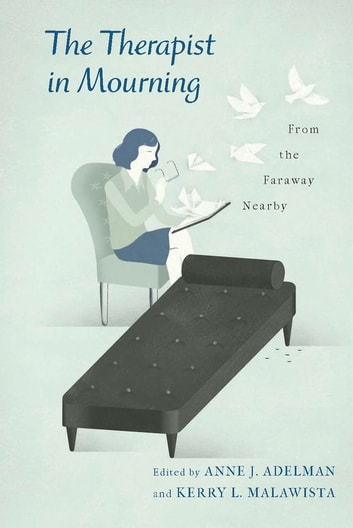 The Therapist in Mourning - From the Faraway Nearby ebook by