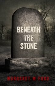 Beneath The Stone ebook by Margaret M Ford