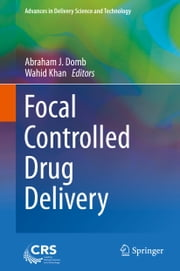 Focal Controlled Drug Delivery ebook by Abraham J. Domb,Wahid Khan