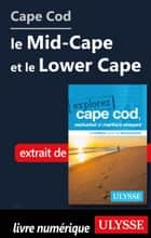 Cape Cod : le Mid-Cape et le Lower Cape ebook by Collectif Ulysse