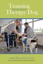 Teaming With Your Therapy Dog ebook by Ann R. Howie