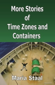 More Stories of Time Zones and Containers ebook by Maria Staal
